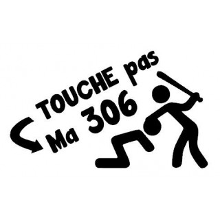 Stickers TOUCHE PAS MA 306