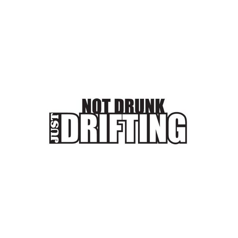 Stickers NO DRUNK JUST DRIFTING