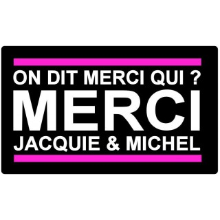 Stickers MERCI JAQUIE ET MICHEL