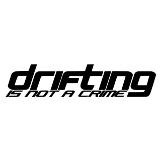 Stickers DRIFTING IS NOT A CRIME